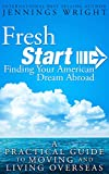 Frest Start: Finding Your American Dream Abroad