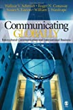 img - for Communicating Globally: Intercultural Communication and International Business by Schmidt, Wallace V., Conaway, Roger N., Easton, Susan S., Wa (2007) Paperback book / textbook / text book