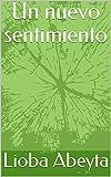 Un nuevo sentimiento (Spanish Edition)