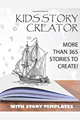 Kids Story Creator - More Than 365 Stories to Create!: With story templates Paperback