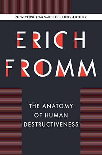 The Anatomy Of Human Destructiveness Kindle Edition By Erich Fromm