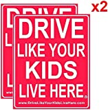 """2 Pack - Drive Like Your Kids Live Here Yard Sign 18""""x 24"""" Double Sided with Stand- Slow Down Sign for Kids at Play"""