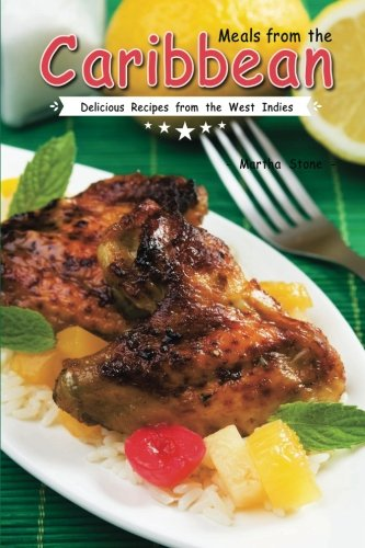 Search : Meals from the Caribbean: Delicious Recipes from the West Indies