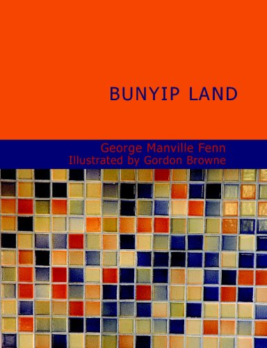 Download Bunyip Land: A Story of Adventure in New Guinea ebook