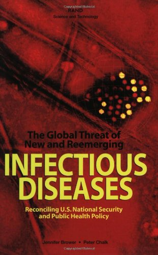 The Global Threat of New and Reemerging Infectious Diseases: Reconciling U.S.National Security and Public Health Policy