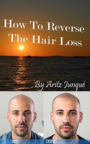 Amazon Com How To Reverse The Hair Loss Hair Loss Hair Loss Cure