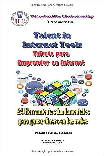 Talento para Emprender en Internet: 24 Herramientas fundamentales para ganar dinero en las redes WIE: Amazon.es: Paloma Reino Recalde, Windmills Editions, ...