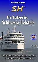 SH* - Erlebnis Schleswig-Holstein: Mit Wohnmobil und Trike ins Land zwischen Nordsee und Ostsee (Erlebnis Urlaub Deutschland)