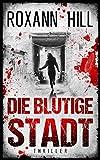 Die blutige Stadt: Thriller (Storm & Partner 1) (German Edition)