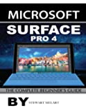 Microsoft Surface Pro 4: The Complete Beginner's Guide