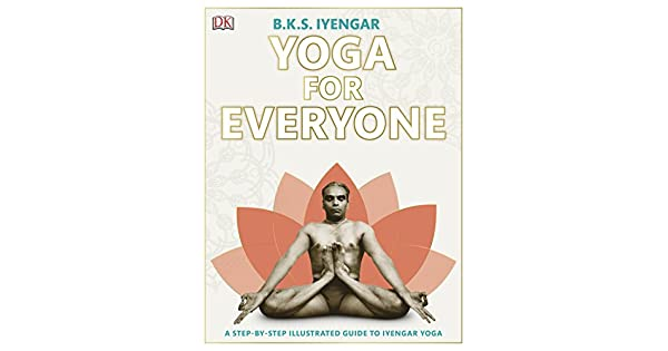 Amazon.com: Yoga for everyone (B K S Iyengar ...