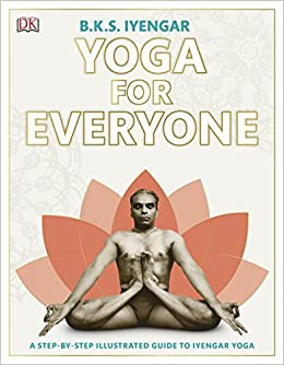 Yoga for everyone (B K S Iyengar)  [Paperback] DK: Amazon.es ...