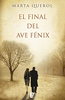 El final del ave fénix (Spanish Edition) by [Querol, Marta]