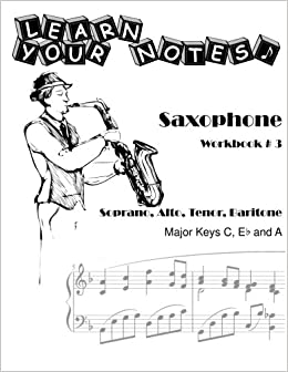 Amazon com: Learn Your Notes - Saxophone Workbook # 3: Major Keys C