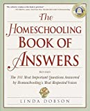 img - for The Homeschooling Book of Answers: The 101 Most Important Questions Answered by Homeschooling's Most Respected Voices (Prima Home Learning Library) book / textbook / text book