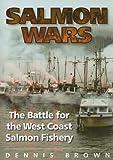 Salmon Wars, Dennis Brown, 1550173510
