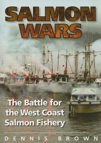 Salmon Wars: The Battle for the West Coast Salmon Fishery - Fisheries Supply
