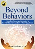 Beyond Behaviors: Using Brain Science and