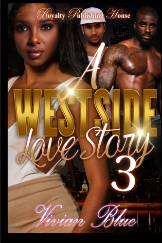 A Westside Love Story 3 (Volume 3)