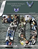 Study Guide for Testing to Staff Sergeant: Air