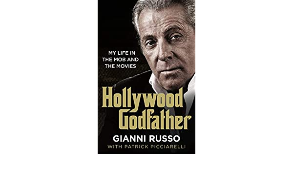 Hollywood Godfather: The most authentic mafia book youll ...