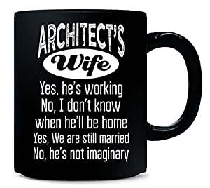 Architect's Wife Yes he's working Architect Wife Funny Gift - Mug