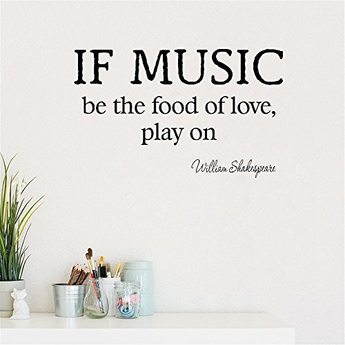 (eliure Quote Vinyl Wall Decal Sticker Art Removable Words Home Decor If Music be The Food of Love Play)
