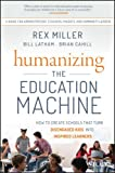Humanizing the Education Machine: How to Create