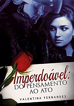 Imperdoável: Do pensamento ao ato (Amor & Honra Livro 1) por [Fernandes, Valentina]