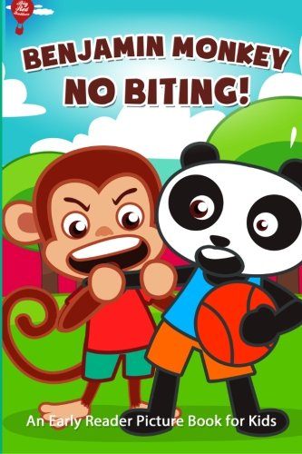 Read Online Benjamin Monkey No Biting: An Early Reader Picture Book for Kids (Volume 2) pdf