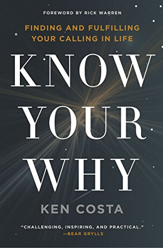 Know Your Why: Finding and Fulfilling Your Calling in Life cover