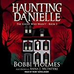The Ghost Who Wasn't: Haunting Danielle Series, Book 3 | Bobbi Holmes,Anna J. McIntyre