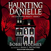 The Ghost Who Wasn't: Haunting Danielle Series, Book 3 | Bobbi Holmes, Anna J. McIntyre