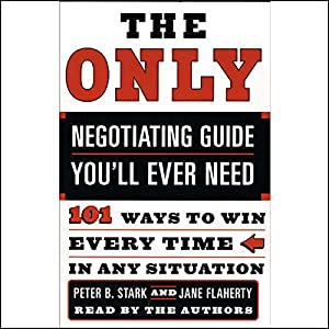 The Only Negotiating Guide You'll Ever Need Audiobook