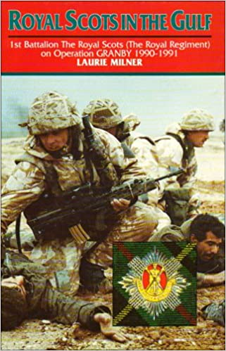 Book Royal Scots in the Gulf (The Royal Regiment on Operation Granby 1990-1991)