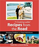 Cooking Ladies' Recipes from the Road, Lamont Mackay and Phyllis Hinz, 1580086721
