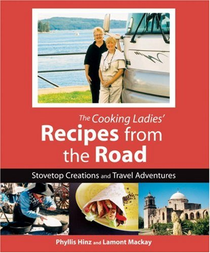 Cooking Ladies' Recipes from the Road: Stovetop Creations and Travel Adventures by Brand: Ten Speed Press