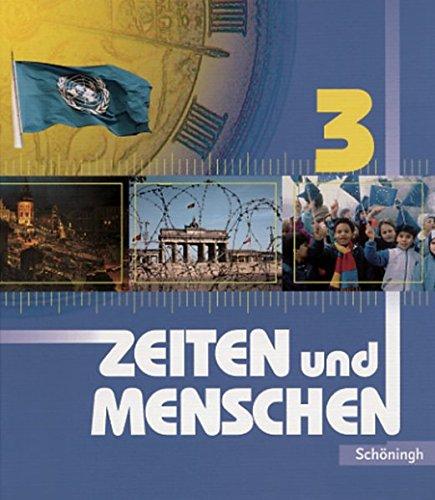 Zeiten und Menschen. Geschichtswerk - Ausgabe Rheinland-Pfalz: Zeiten und Menschen Ausgabe Rheinland-Pfalz: Band 3 (Klasse 10)