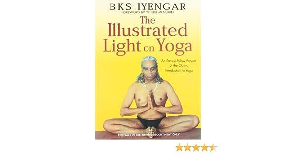 The Illustrated Light on Yoga: Amazon.es: B. K. S. Iyengar ...