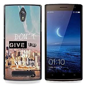 Eason Shop / Premium SLIM PC / Aliminium Casa Carcasa Funda Case Bandera Cover - Give Up Dreams ?xito motivación de la cita - For OPPO Find 7 X9077 X9007