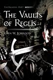 The Vaults of Reglis, John W. Johnson, 1618626787
