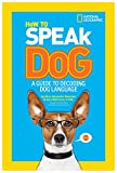 img - for How to Speak Dog: A Guide to Decoding Dog Language book / textbook / text book