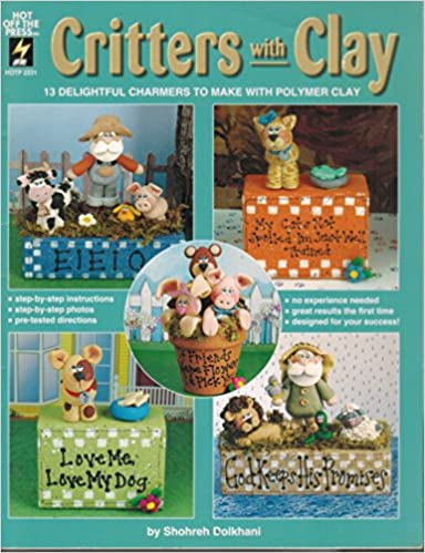 Book Critters With Clay: 13 Delightful Charmers to Make With Polymer Clay