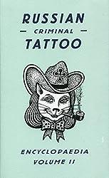 2: Russian Criminal Tattoo Encyclopaedia Volume II