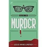 A Geek Girl's Guide to Murder (The Geek Girl Mysteries)
