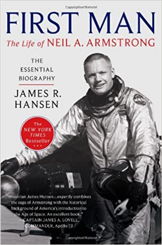 First Man: The Life of Neil A. Armstrong: James R. Hansen ...