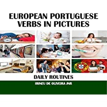 European Portuguese Verbs in Pictures: Daily Routines in European Portuguese (Portuguese Edition)