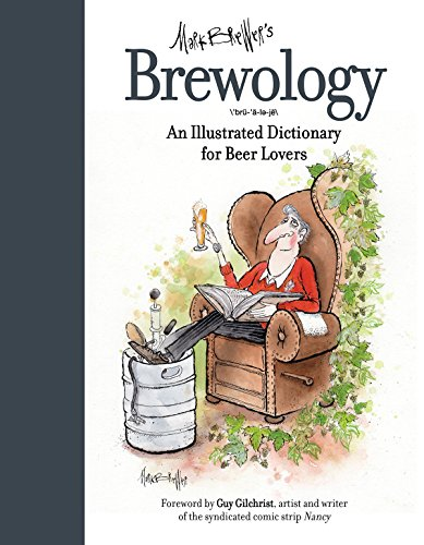 Brewology: An Illustrated Dictionary for Beer Lovers by Mark Brewer
