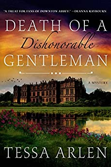 Death of a Dishonorable Gentleman: A Mystery (Lady Montfort Mystery Series) by [Arlen, Tessa]