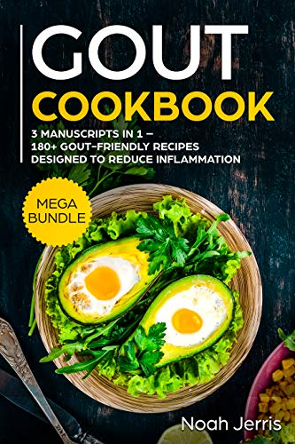 GOUT Cookbook: MEGA BUNDLE - 3 Manuscripts in 1 - 180+ GOUT-friendly recipes designed to reduce inflammation (GOUT Series) (Best Gout Diet Cookbook)